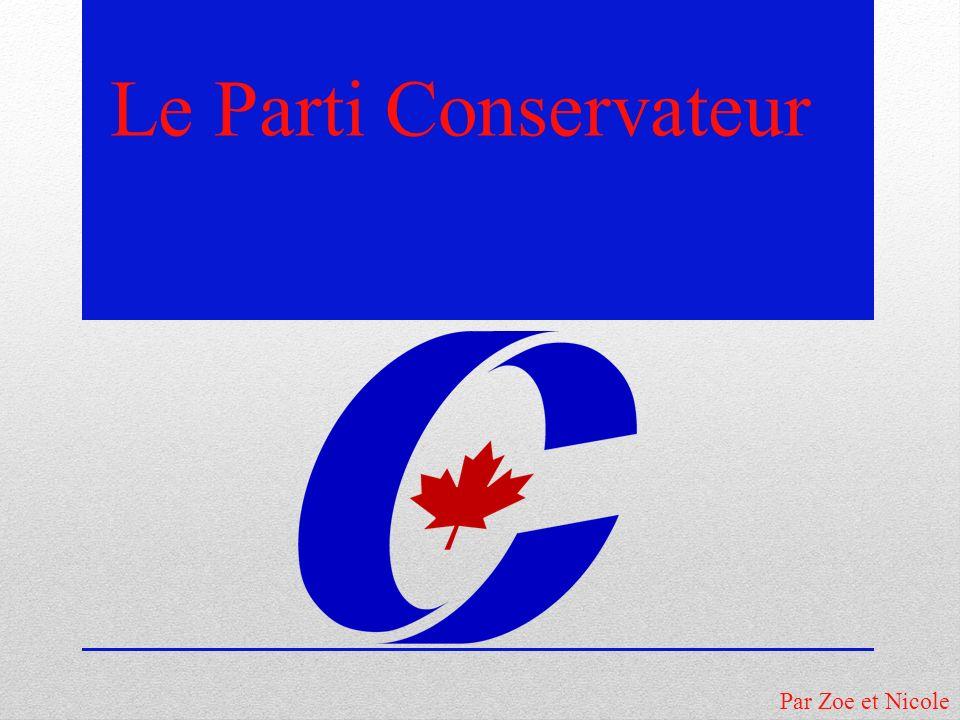 Par Zoe et Nicole Le Parti Conservateur