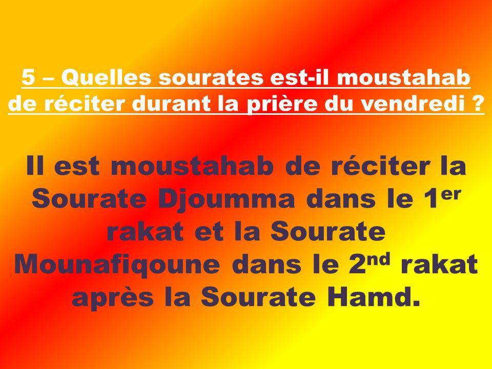 Il est moustahab de réciter la Sourate Djoumma dans le 1 er rakat et la Sourate Mounafiqoune dans le 2 nd rakat après la Sourate Hamd.