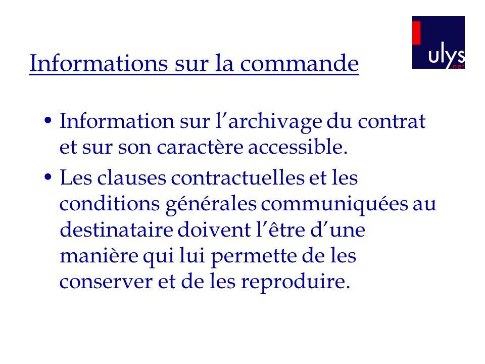Informations sur la commande Information sur larchivage du contrat et sur son caractère accessible. Les clauses contractuelles et les conditions génér