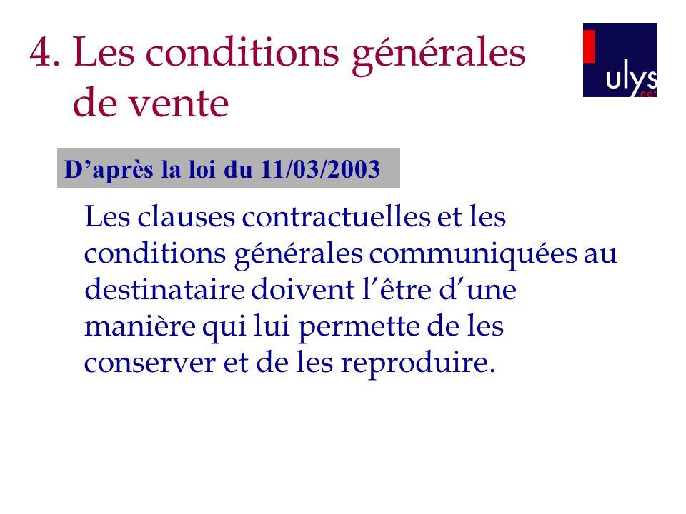 Les clauses contractuelles et les conditions générales communiquées au destinataire doivent lêtre dune manière qui lui permette de les conserver et de les reproduire.