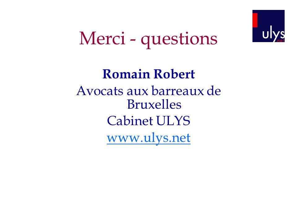 Merci - questions Romain Robert Avocats aux barreaux de Bruxelles Cabinet ULYS www.ulys.net