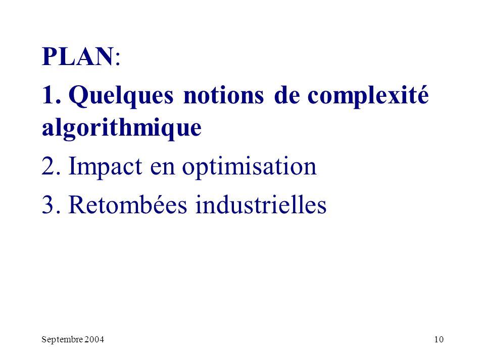 10 PLAN: 1.Quelques notions de complexité algorithmique 2.