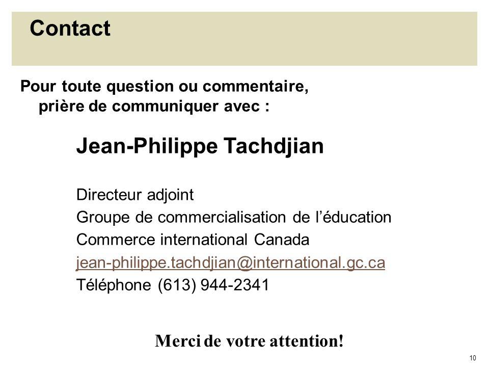 10 Contact Pour toute question ou commentaire, prière de communiquer avec : Merci de votre attention! Jean-Philippe Tachdjian Directeur adjoint Groupe