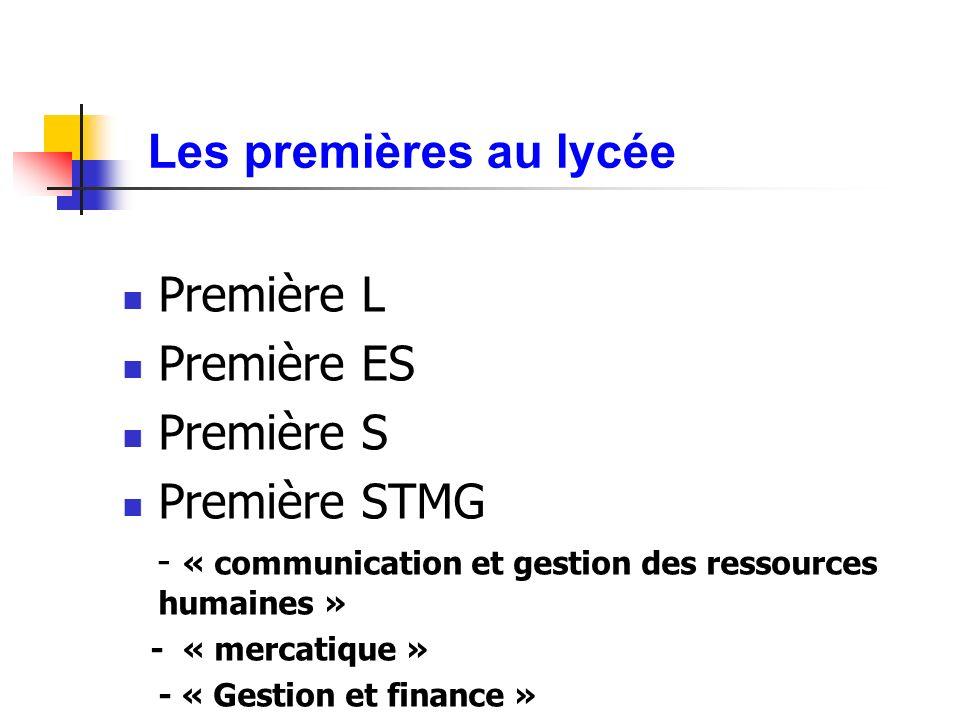 Les premières au lycée Première L Première ES Première S Première STMG - « communication et gestion des ressources humaines » - « mercatique » - « Ges