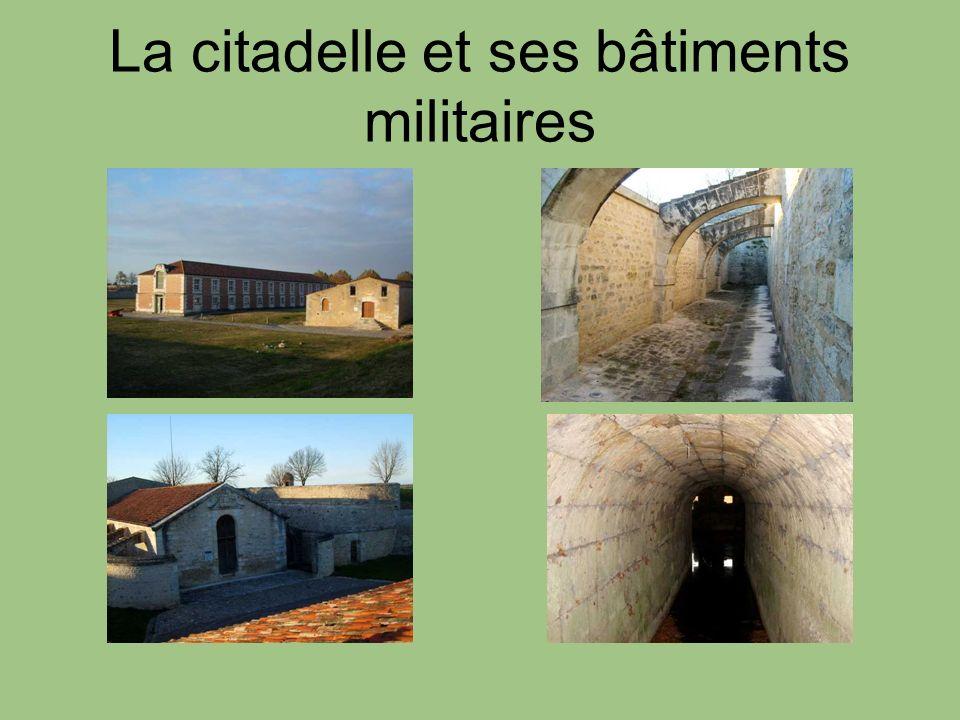 La citadelle et ses bâtiments militaires
