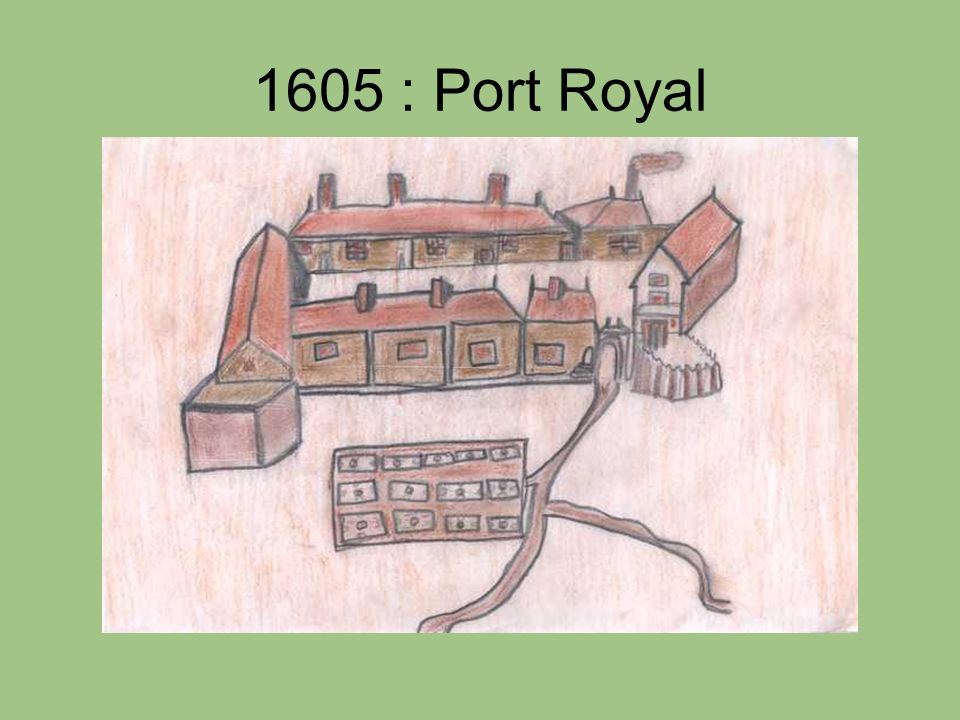1605 : Port Royal