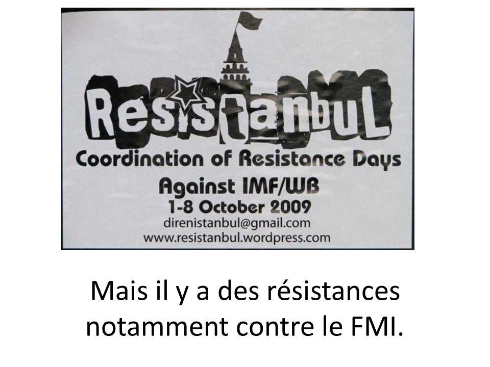 Mais il y a des résistances notamment contre le FMI.