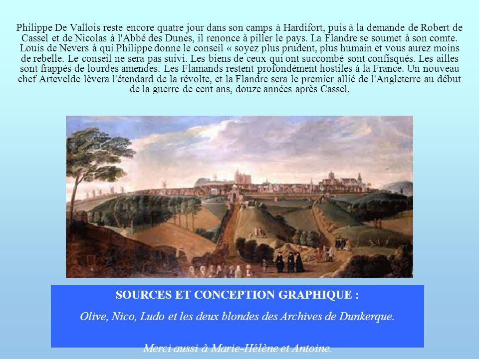 Philippe De Vallois reste encore quatre jour dans son camps à Hardifort, puis à la demande de Robert de Cassel et de Nicolas à l'Abbé des Dunes, il re