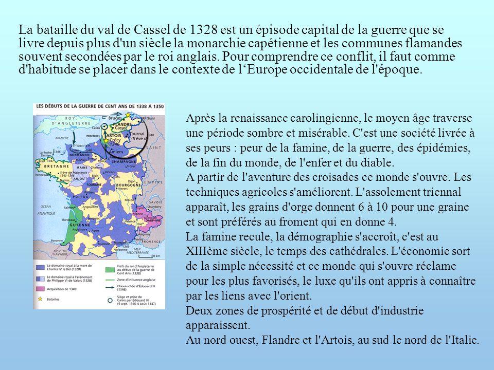 La bataille du val de Cassel de 1328 est un épisode capital de la guerre que se livre depuis plus d'un siècle la monarchie capétienne et les communes
