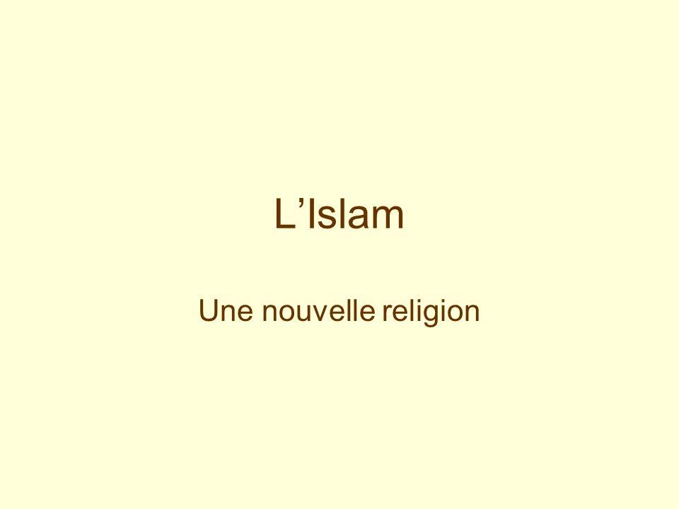 LIslam Une nouvelle religion