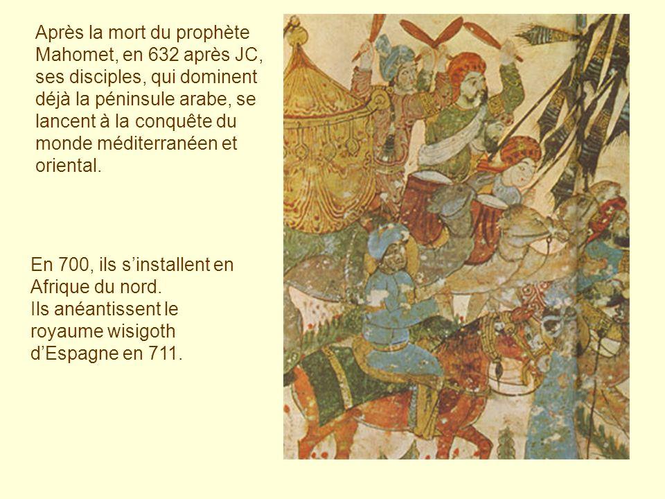 Après la mort du prophète Mahomet, en 632 après JC, ses disciples, qui dominent déjà la péninsule arabe, se lancent à la conquête du monde méditerrané