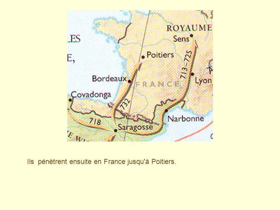 Ils pénètrent ensuite en France jusqu à Poitiers.