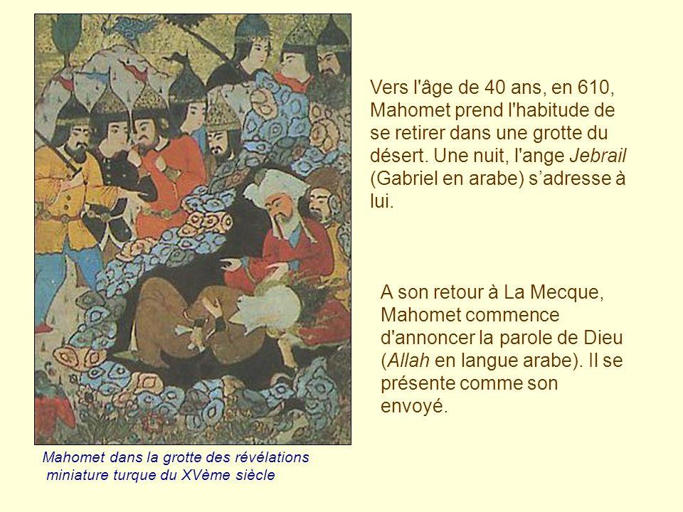 Vers l'âge de 40 ans, en 610, Mahomet prend l'habitude de se retirer dans une grotte du désert. Une nuit, l'ange Jebrail (Gabriel en arabe) sadresse à