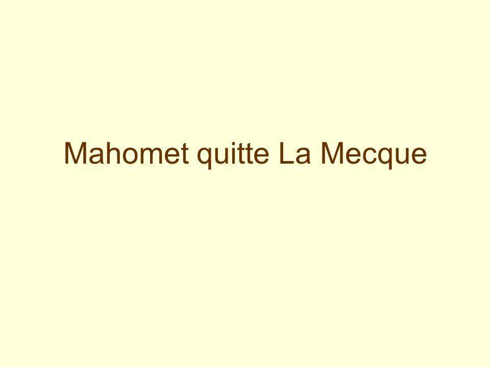 Mahomet et ses premiers disciples sont rejetés par les habitants de la Mecque.