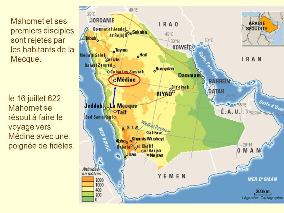Mahomet et ses premiers disciples sont rejetés par les habitants de la Mecque. le 16 juillet 622 Mahomet se résout à faire le voyage vers Médine avec