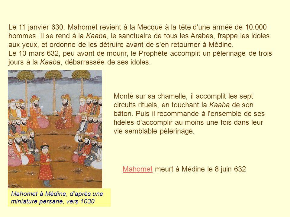 Le 11 janvier 630, Mahomet revient à la Mecque à la tête d'une armée de 10.000 hommes. Il se rend à la Kaaba, le sanctuaire de tous les Arabes, frappe