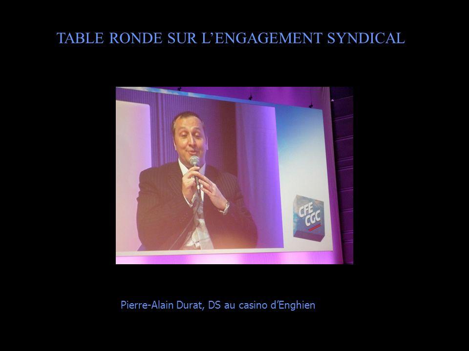 TABLE RONDE SUR LENGAGEMENT SYNDICAL Pierre-Alain Durat, DS au casino dEnghien