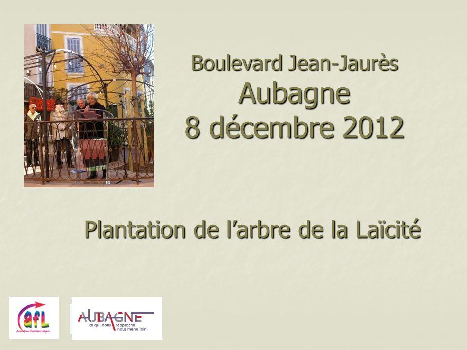 Boulevard Jean-Jaurès Aubagne 8 décembre 2012 Plantation de larbre de la Laïcité