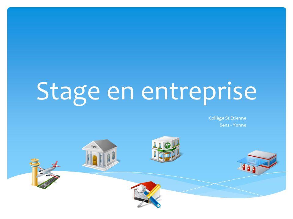 Stage en entreprise Collège St Etienne Sens - Yonne