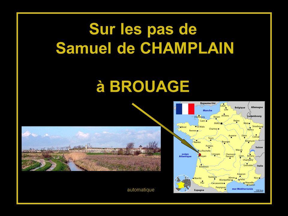 Sur les pas de Samuel de CHAMPLAIN à BROUAGE automatique
