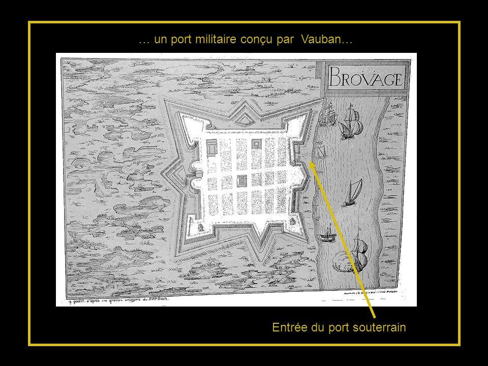 Entrée du port souterrain … un port militaire conçu par Vauban…