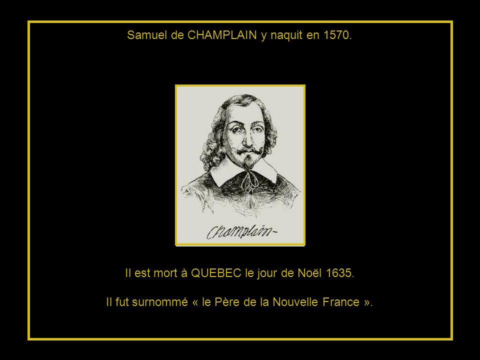 Il est mort à QUEBEC le jour de Noël 1635.Il fut surnommé « le Père de la Nouvelle France ».