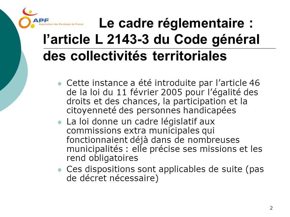 2 Le c adre réglementaire : larticle L 2143-3 du Code général des collectivités territoriales Cette instance a été introduite par larticle 46 de la lo