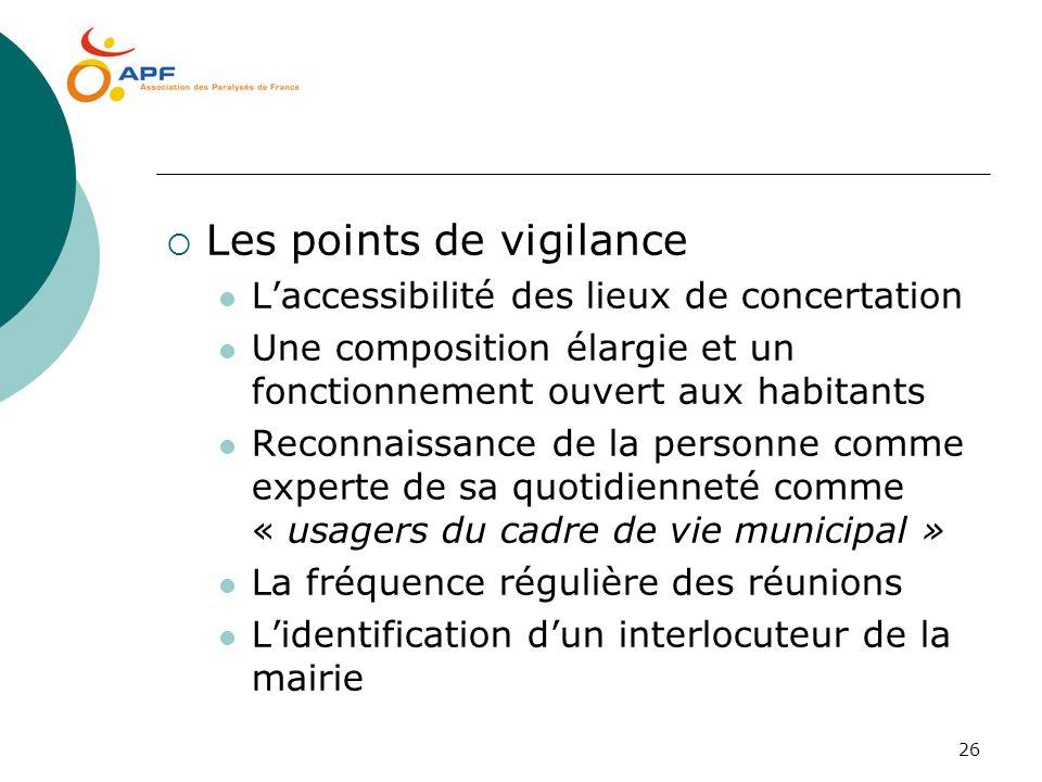 26 Les points de vigilance Laccessibilité des lieux de concertation Une composition élargie et un fonctionnement ouvert aux habitants Reconnaissance d