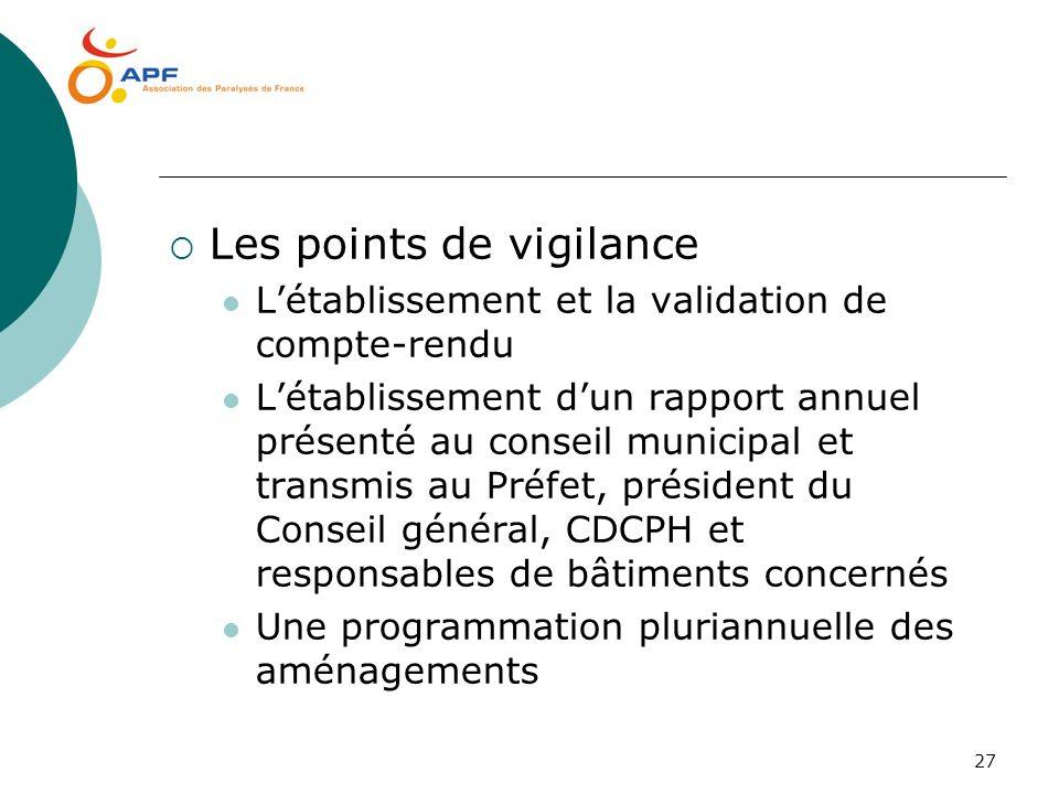 27 Les points de vigilance Létablissement et la validation de compte-rendu Létablissement dun rapport annuel présenté au conseil municipal et transmis