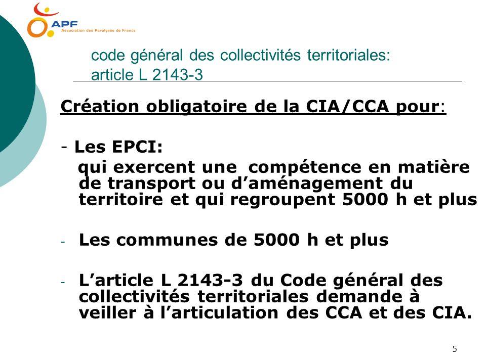 5 code général des collectivités territoriales: article L 2143-3 Création obligatoire de la CIA/CCA pour: - Les EPCI: qui exercent une compétence en m