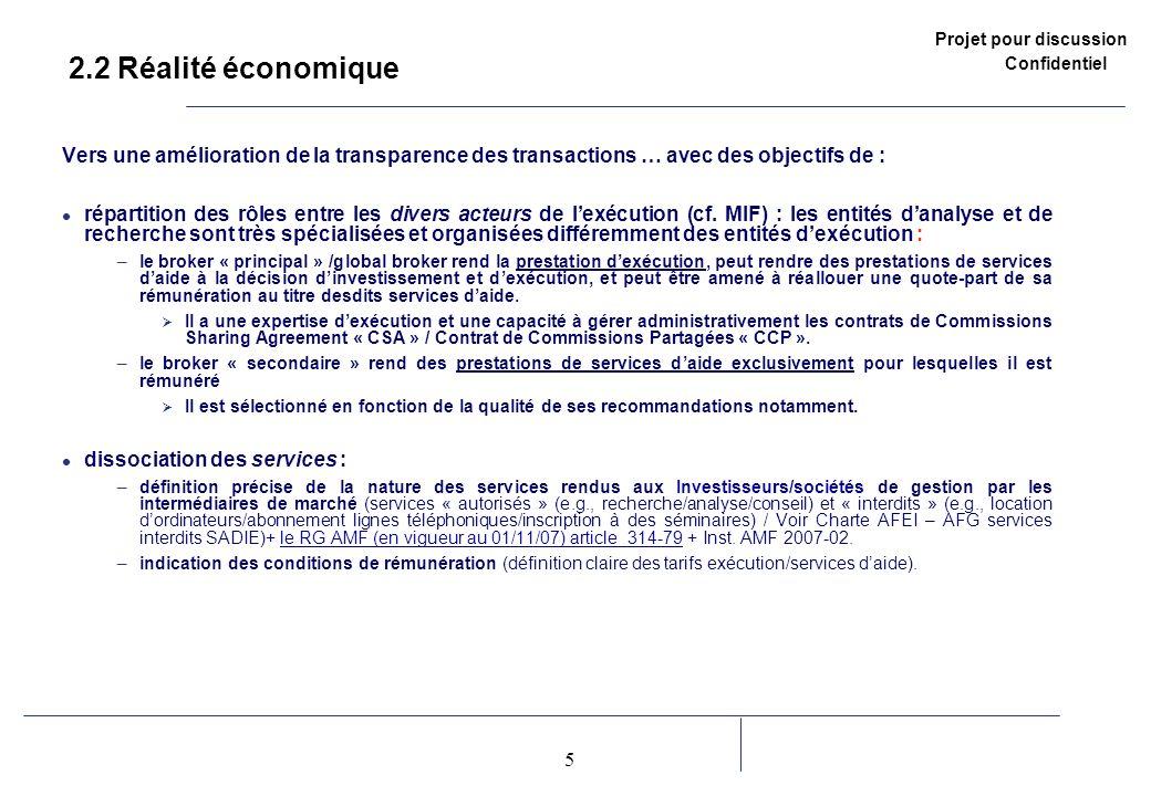 Projet pour discussion Confidentiel 5 2 2.2 Réalité économique Vers une amélioration de la transparence des transactions … avec des objectifs de : rép