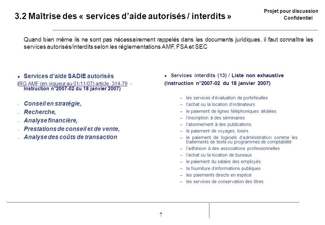 Projet pour discussion Confidentiel 7 2 3.2 Maîtrise des « services daide autorisés / interdits » Services daide SADIE autorisés (RG AMF (en vigueur a