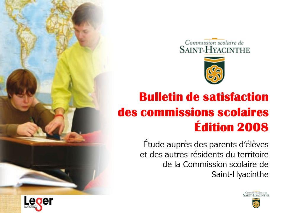 Bulletin de satisfaction des commissions scolaires Édition 2008 Étude auprès des parents délèves et des autres résidents du territoire de la Commission scolaire de Saint-Hyacinthe