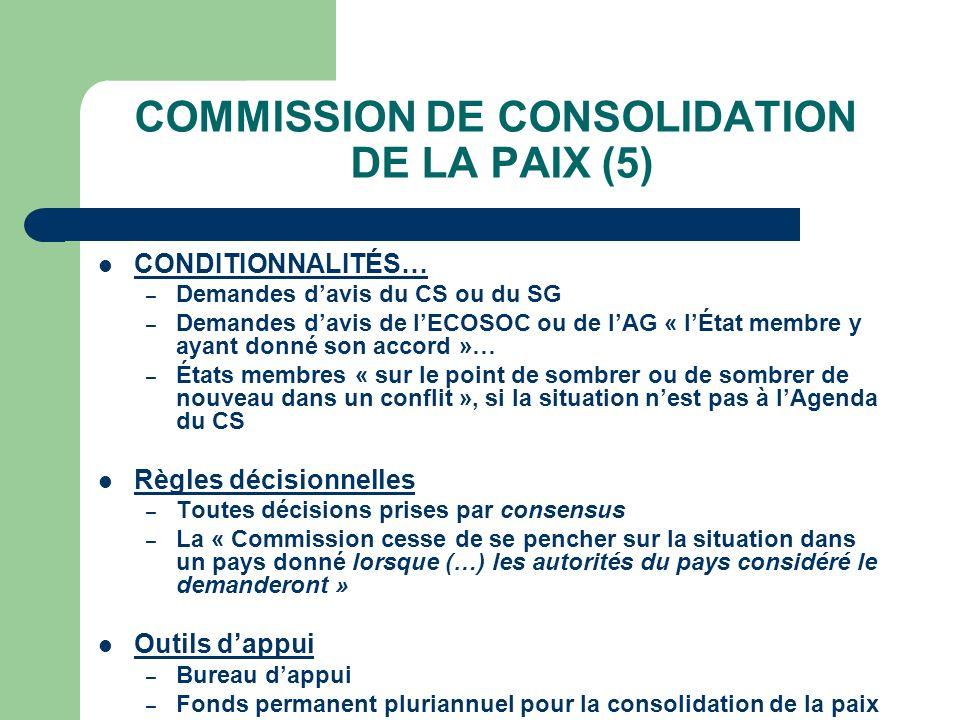 COMMISSION DE CONSOLIDATION DE LA PAIX (5) CONDITIONNALITÉS… – Demandes davis du CS ou du SG – Demandes davis de lECOSOC ou de lAG « lÉtat membre y ay