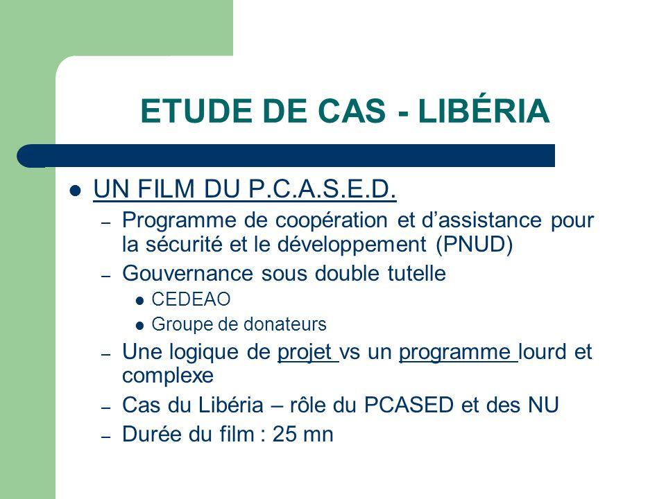 ETUDE DE CAS - LIBÉRIA UN FILM DU P.C.A.S.E.D. – Programme de coopération et dassistance pour la sécurité et le développement (PNUD) – Gouvernance sou