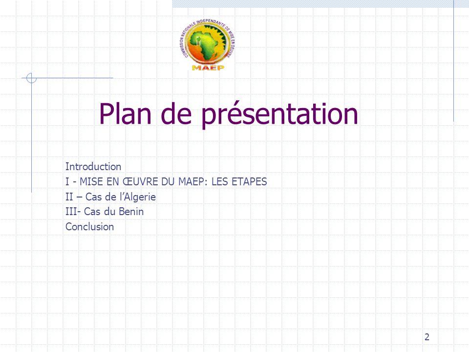 2 Plan de présentation Introduction I - MISE EN ŒUVRE DU MAEP: LES ETAPES II – Cas de lAlgerie III- Cas du Benin Conclusion