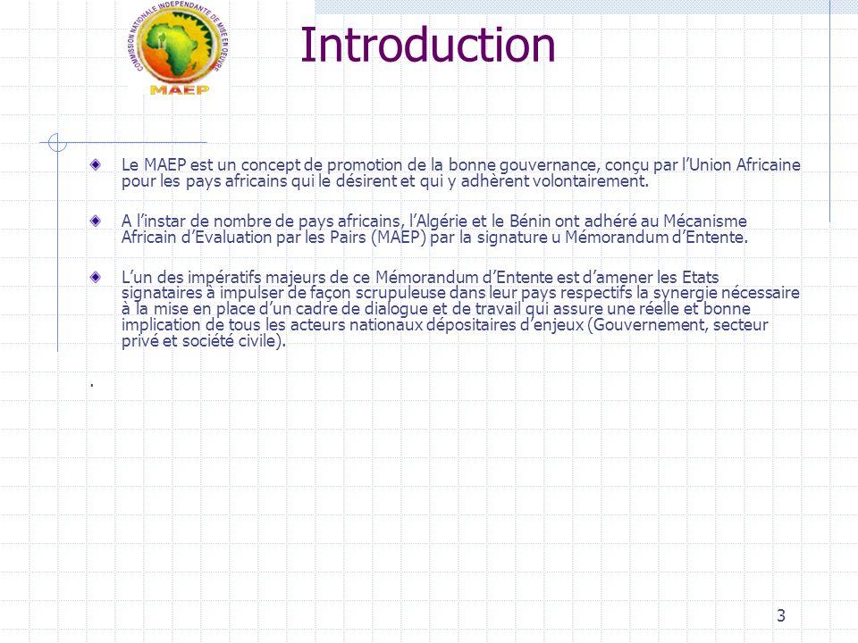 3 Introduction Le MAEP est un concept de promotion de la bonne gouvernance, conçu par lUnion Africaine pour les pays africains qui le désirent et qui y adhèrent volontairement.