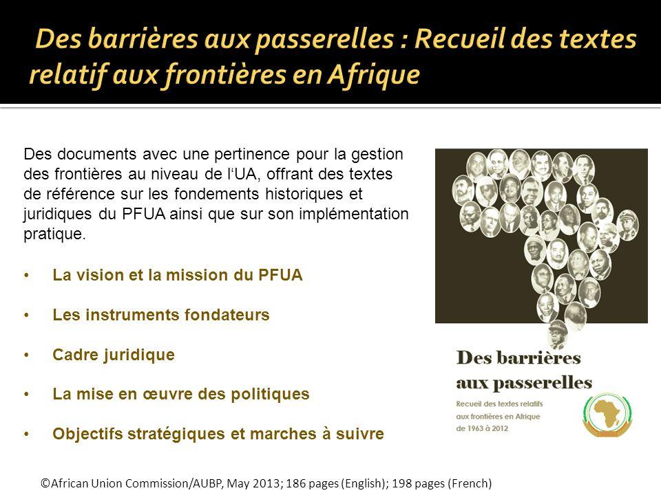 © African Union Commission/AUBP, May 2013; 83 pages (English); 87 pages (French) Un guide pratique pour assister les États membres de lUnion Africaine, les praticiens et des autres parties prenantes étape par étape dans le processus de délimitation, démarcation et réaffirmation.