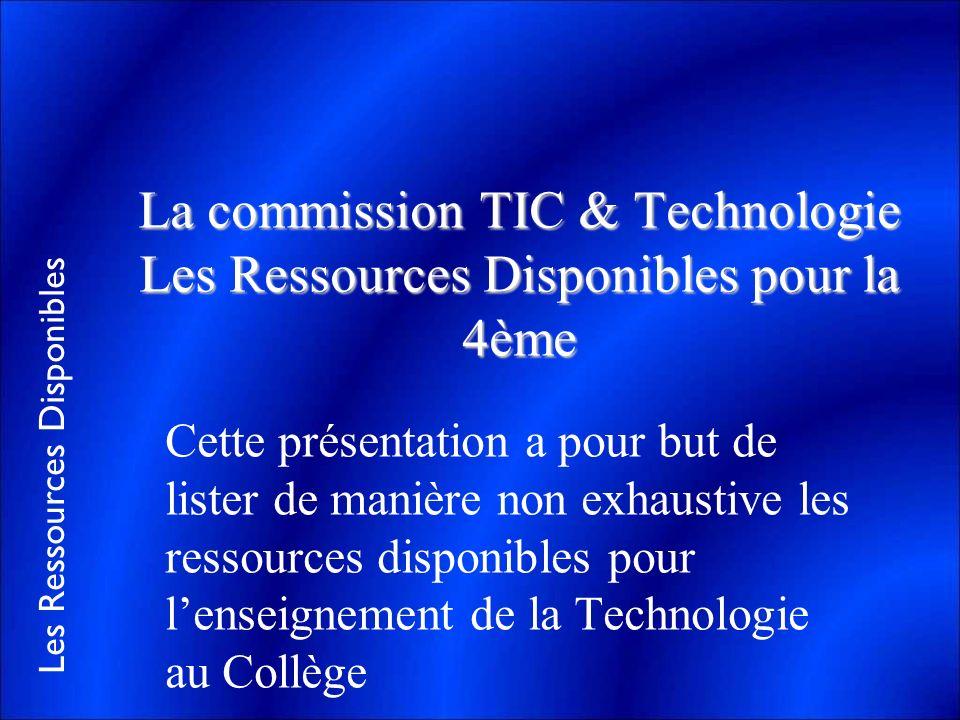 Les Ressources Disponibles Cette présentation a pour but de lister de manière non exhaustive les ressources disponibles pour lenseignement de la Techn