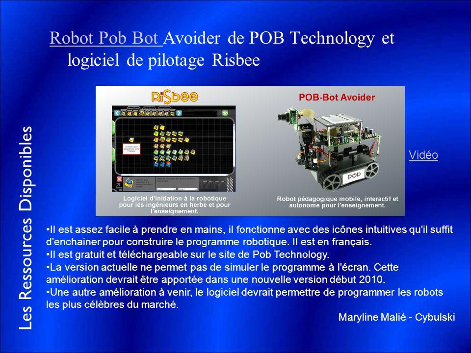 Les Ressources Disponibles Robot Pob Bot Robot Pob Bot Avoider de POB Technology et logiciel de pilotage Risbee Vidéo Il est assez facile à prendre en