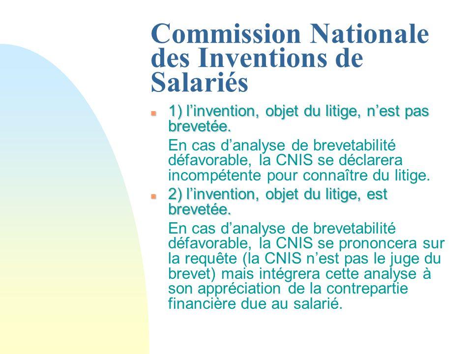 Commission Nationale des Inventions de Salariés n 1) linvention, objet du litige, nest pas brevetée.