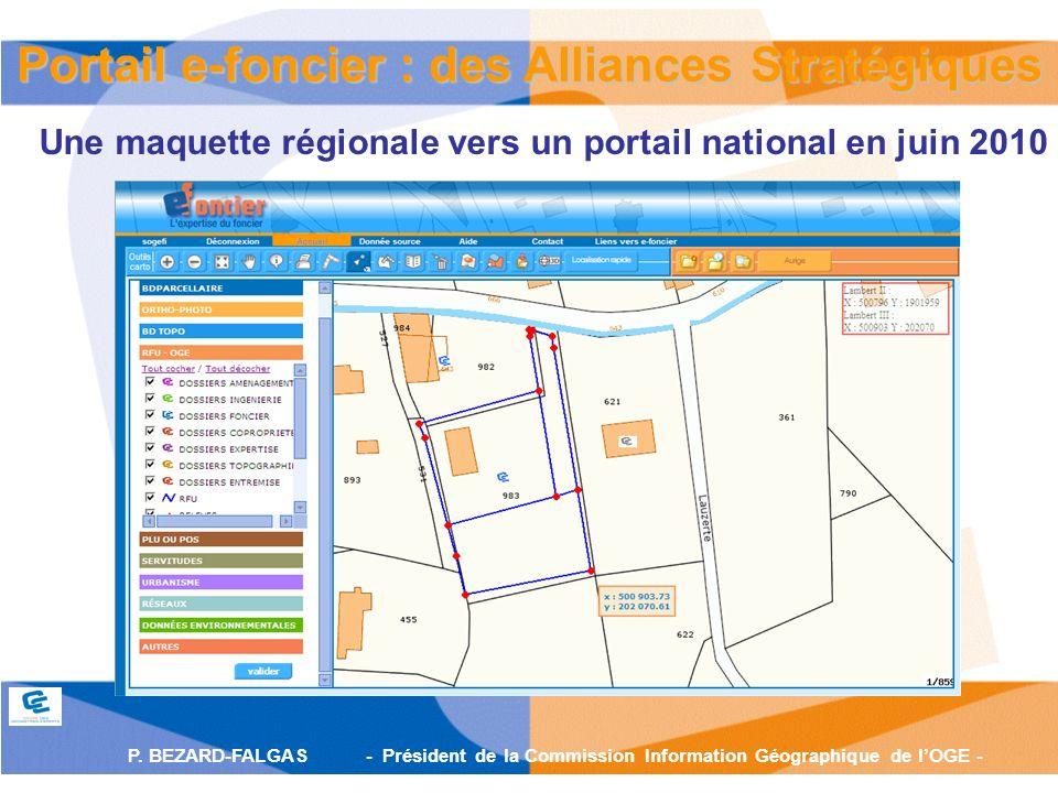 P. BEZARD-FALGAS - Président de la Commission Information Géographique de lOGE - Une maquette régionale vers un portail national en juin 2010 Portail