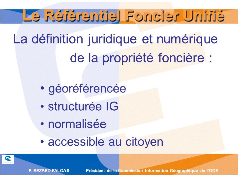 P. BEZARD-FALGAS - Président de la Commission Information Géographique de lOGE - La définition juridique et numérique de la propriété foncière : géoré