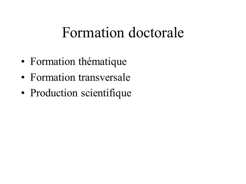 Formation doctorale Formation thématique Formation transversale Production scientifique