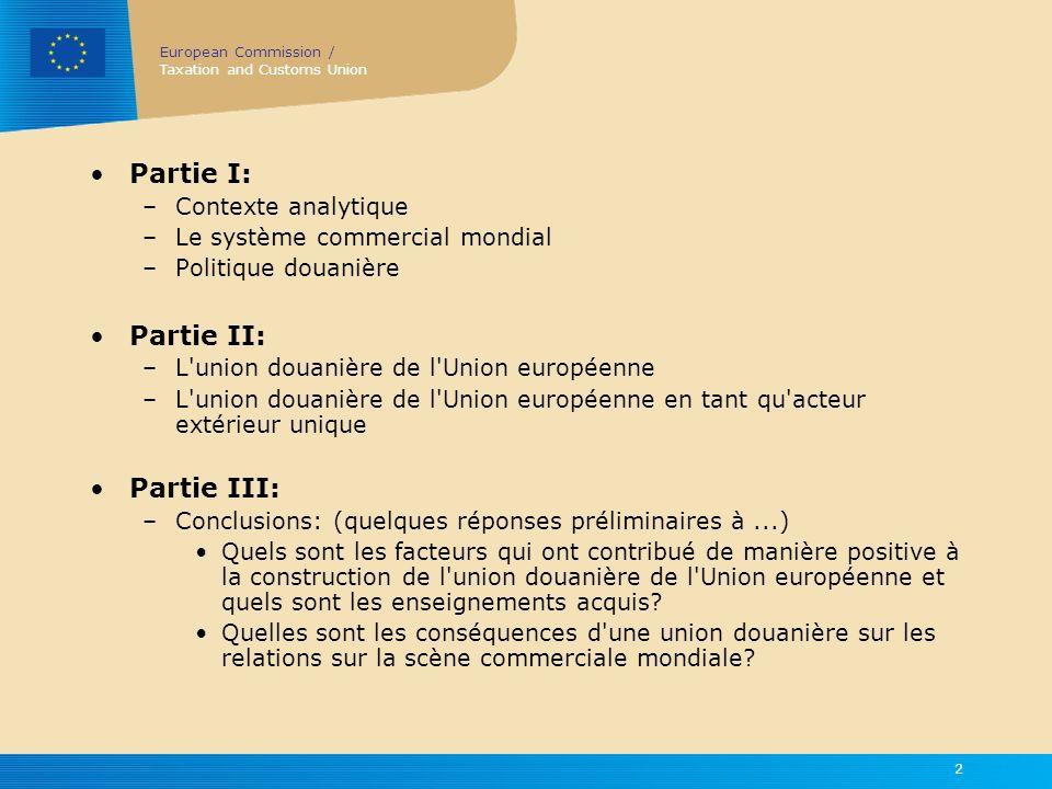 European Commission / Taxation and Customs Union 3 Qui sommes-nous .