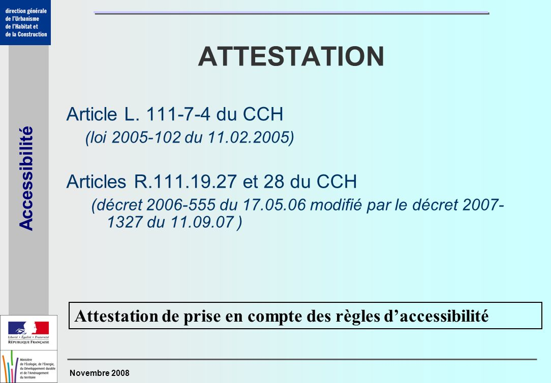 Novembre 2008 Accessibilité ATTESTATION Article L.