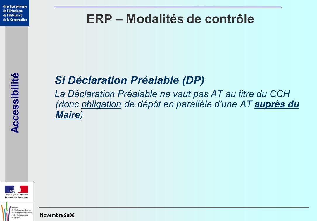 Novembre 2008 Accessibilité Si Déclaration Préalable (DP) La Déclaration Préalable ne vaut pas AT au titre du CCH (donc obligation de dépôt en parallè