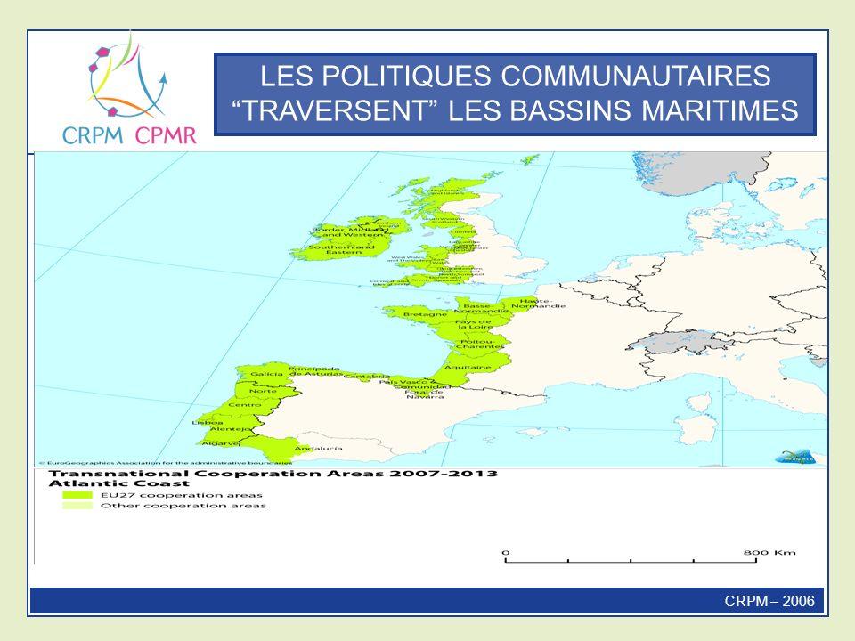 LES POLITIQUES COMMUNAUTAIRES TRAVERSENT LES BASSINS MARITIMES CRPM – 2006 Les 13 zones transnationales de lobjectif de coopération territoriale
