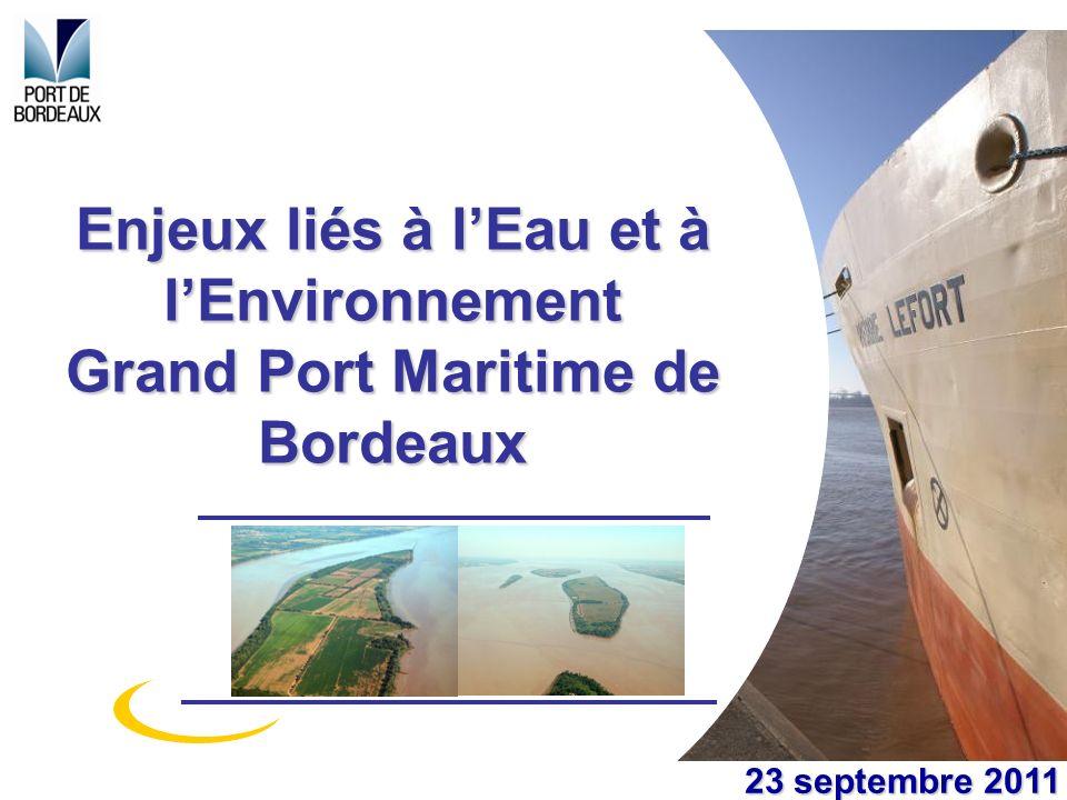 Enjeux liés à lEau et à lEnvironnement Grand Port Maritime de Bordeaux 23 septembre 2011