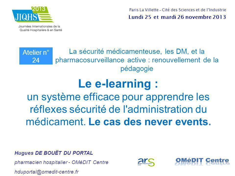 Le e-learning : un système efficace pour apprendre les réflexes sécurité de l'administration du médicament. Le cas des never events. La sécurité médic